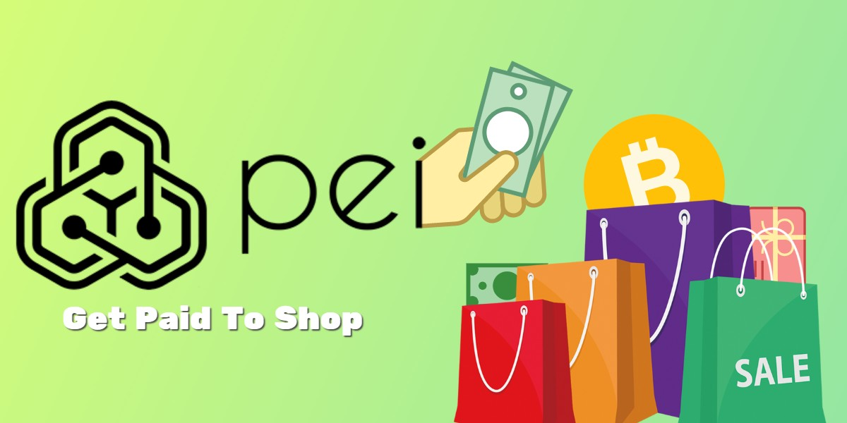 Pei Paid To Shop & $5-$15 Referral Bonus
