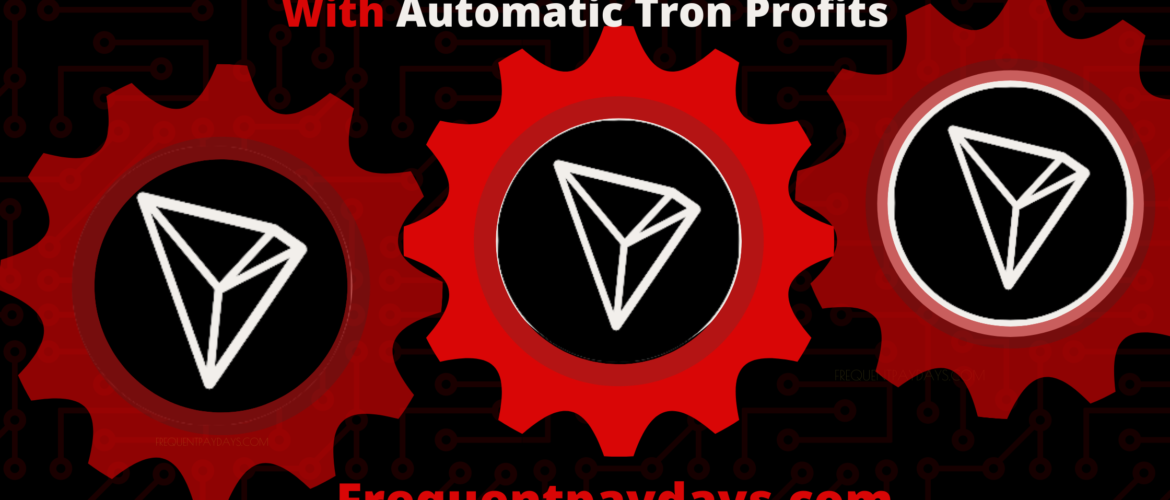 Create A Passive Crypto Income With Automatic Tron Profits